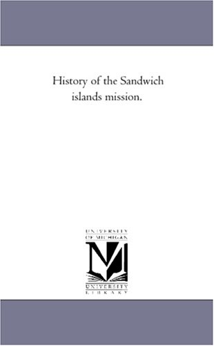 History of the Sandwich islands mission.