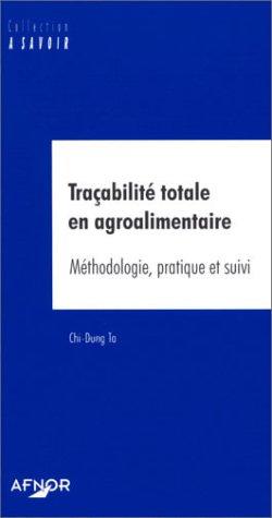 Traçabilité totale en agroalimentaire : Méthodologie, pratique et suivi