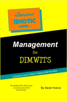 The Completely Idiotic Guide to Management for Dimwits PDF