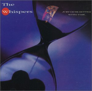 Whispers - Just gets better with time (1987) [Vinyl LP] - Zortam Music