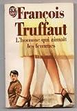 L'homme qui aimait les femmes (2277228648) by Francois Truffaut