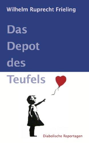 das-depot-des-teufels-diabolische-reportagen-german-edition