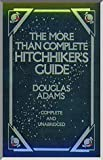 More Than Complete Hitchhikers Guide: Complete & Unabridged