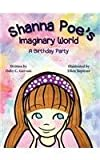 img - for Shanna Poe's Imaginary World A Birthday Party book / textbook / text book
