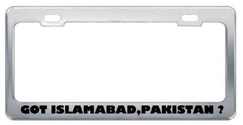 Got Islamabad,Pakistan ? Location Country Metal License Plate Frame Holder Border Tag