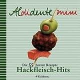 Aldidente mini - Hackfleisch-Hits - Die 55 besten Rezepte - Gabriele Rescher