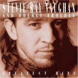 Stevie Ray Vaughan and Double Trouble: Greatest Hits ~ Stevie Ray Vaughan