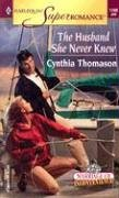 Image for The Husband She Never Knew : Marriage of Inconvenience (Harlequin Superromance No. 1180)