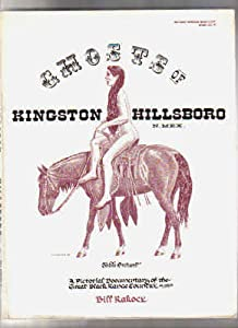 Ghosts of Kingston, Hillsboro, N. Mex: A pictorial documentary of the great Black Range country, ca. 1880's Bill Rakocy