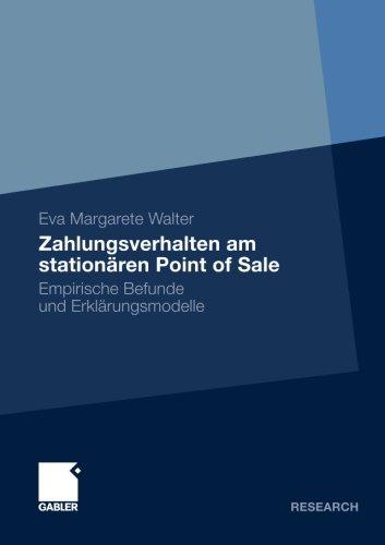 Zahlungsverhalten am stationären Point of Sale: Empirische Befunde und Erklärungsmodelle (German Edition)