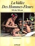 La Vallee des hommes-fleurs: Recit ethnographique (French Edition)
