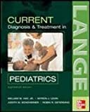 img - for Current Diagnosis and Treatment in Pediatrics (Current Pediatrics Diagnosis & Treatment) 18th (eighteenth) Edition by Hay, William W., Levin, Myron J., Sondheimer, Judith M., Det published by McGraw-Hill Medical (2006) book / textbook / text book