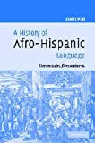 John M. Lipski A History of Afro-Hispanic Language: Five Centuries, Five Continents