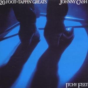 Johnny Cash - Itchy Feet: 20 Foot Tappin