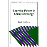 Coercive Power in Social Exchange (Studies in Rationality and Social Change) ~ Linda D. Molm