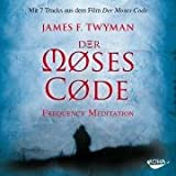 "Der Moses-Code: Frequency Meditationvon ""James Twyman"""