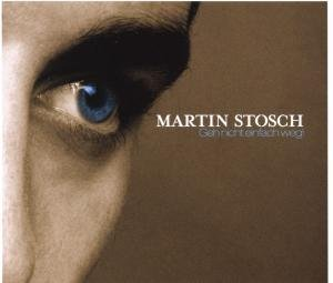 martin stosch - Geh nicht einfach weg - Zortam Music