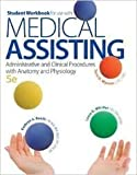 img - for Medical Assisting Administrative and Clinical Procedures with Anatomy and Physiology / Student Workbook for use with Medical Assisting book / textbook / text book
