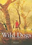 Wild Dogs (1904559158) by Helen Humphreys