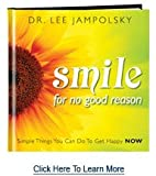 Smile for No Good Reason - Simple Things You Can Do to Get Happy Now