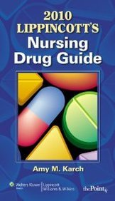 2010 Lippincott's Nursing Drug Guide (Pb 2010)