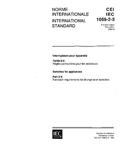 Iec 61058-2-5 Ed. 1.0 B:1994, Switches For Appliances - Part 2-5: Particular Requirements For Change-Over Selectors