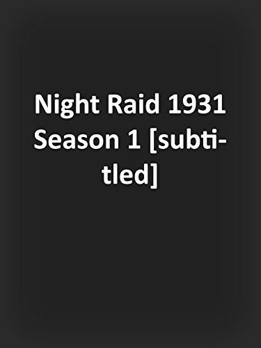Night Raid 1931 Season 1 [subtitled]