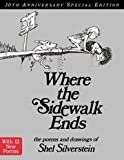 Where The Sidewalk Ends - The Poems And Drawings Of Shel Silverstein, 30th Anniversary Special Edition