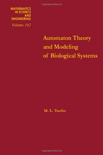 Automation theory and modeling of biological systems, Volume 102 (Mathematics in Science and Engineering)