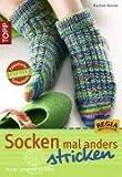Socken mal anders stricken: Von der Spitze zum Bündchen - Marlene Bernek