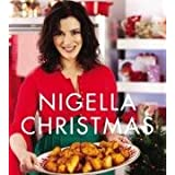 Nigella Christmas: Food, Family, Friends, Festivitiesby Nigella Lawson