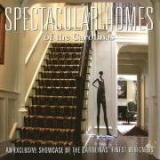 Spectacular Homes of the Carolinas: An Exclusive Showcase of Carolinas Finest Designers