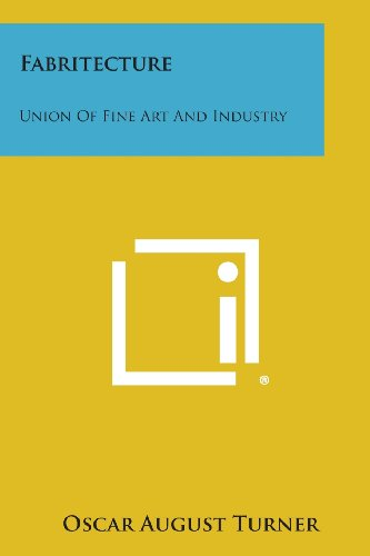Fabritecture: Union of Fine Art and Industry