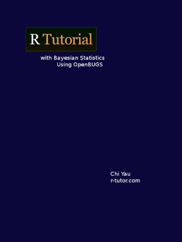 R Tutorial with Bayesian Statistics Using OpenBUGS, by Chi Yau