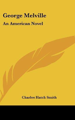 George Melville: An American Novel