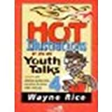 img - for Hot Illustrations for Youth Talks 4 by Rice, Wayne [Zondervan/Youth Specialties, 2001] (Paperback) [Paperback] book / textbook / text book