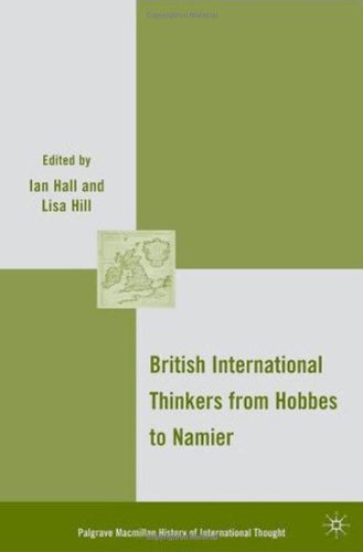 British International Thinkers from Hobbes to Namier (Palgrave Macmillan History of International Thought)