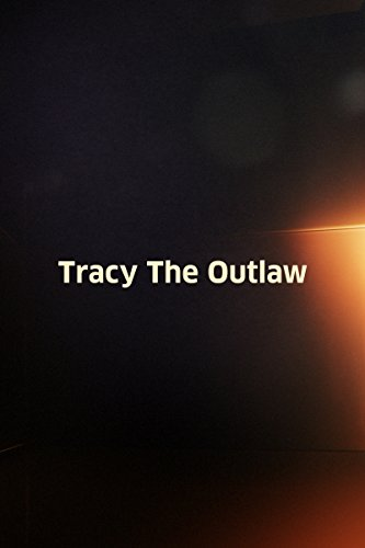 Tracy the Outlaw