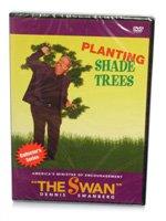 planting-shade-trees-dennis-swanberg-dvd