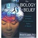 The Biology of Belief: Unleashing the Power of Consciousness, Matter and Miracles Unabridged on 3 CDS [AudioBook/CD]