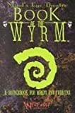 Minds Eye Theater: Book of the Wyrm
