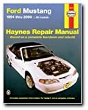 Ford Mustang 1994 Thru 2000: Haynes Repair Manual Based on a Complete Teardown and Rebuild (Haynes Automotive Repair Manual)