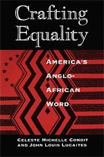 Crafting Equality: America's Anglo-African Word (New Practices of Inquiry) 1St edition by Condit, Celeste Michelle; Lucaites, John Louis published by University Of Chicago Press Paperback