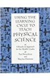 img - for Using the Learning Cycle to Teach Physical Science: A Hands-On Approach for the Middle Grades: 1st (First) Edition book / textbook / text book