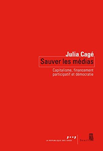 Sauver les médias: Capitalisme, financement participatif et démocratie