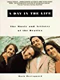 "A Day in the Life: Music and Artistry of the ""Beatles"" (0330338919) by Mark Hertsgaard"