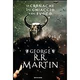 Le Cronache del ghiaccio e del fuoco: 1di George R. Martin