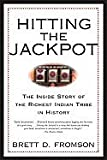 Hitting the Jackpot - The Inside Story of the Richest Indian Tribe in History (03) by Fromson, Brett Duval [Paperback (2004)] (0802141528) by Brett Duval Fromson