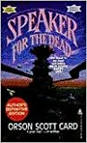 Speaker for the Dead Publisher: Tor Books; Revised Edition edition by Orson Scott Card