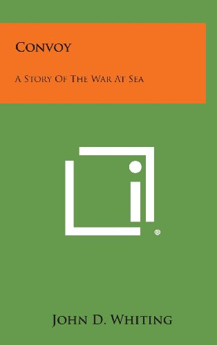 Convoy: A Story of the War at Sea
